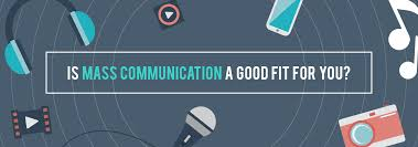 is mass communication a good fit for you eduadvisor are you thinking of studying mass communication take our unique quiz to out if a career in mass communication is a good fit for you