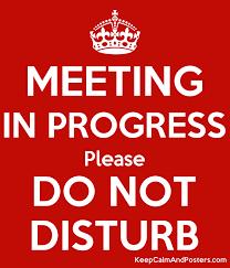 Do Not Disturb Meeting In Progress Sign Meeting In Progress Please Do Not Disturb Keep Calm And Posters