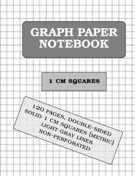Graph Paper Notebook 1 Cm Squares Metric 120 Pages