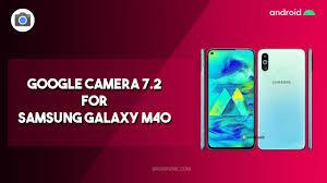 Download google kamera untuk samsung a01 core : Google Camera 7 2 For Samsung Galaxy M40 Download