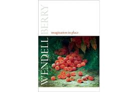 imagination in place com essays by wendell berry counterpoint 196 pp 24