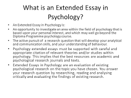 what is psychology the ib defines psychology as ldquo the systematic what is an extended essay in psychology