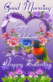 Good Morning Saturday Week Greetings Saturday Good Morning