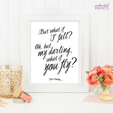 What If I Fall Quote Custom But What If I Fall Oh But My Darling What If You Fly Etsy