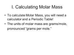 Mole Calculations I.Molar Mass II. Percent Composition III ...