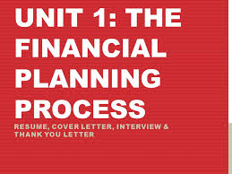 Unit 1 The Financial Planning Process Resume Cover Letter