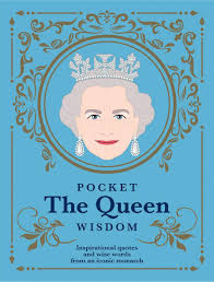 Pocket The Queen Wisdom Inspirational Quotes And Wise Words From An Iconic Monarch