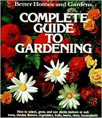 Small Picture Better Homes and Gardens Complete Guide to Gardening Better Homes