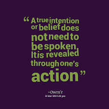 Belief Quotes Custom A True Intention Or Belief Does Not Need To Be Spoken It Is