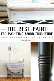 best paint for furnitureThe Secret to Picking the Best Paint for Wood Furniture