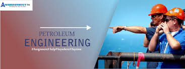 petroleum engineering assignment help petroleum engineering  petroleum engineering assignment help