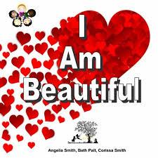 I Am Beautiful (Bright): smith, angelia, pait, beth, smith, corissa:  9781717052032: Amazon.com: Books