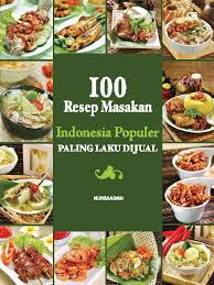 Resep masakan tradisional yang kaya akan rasa, warna, dan sejarah. Jual Buku 100 Resep Masakan Indonesia Populer Paling Laku Dijual Oleh Nursaadah Gramedia Digital Indonesia