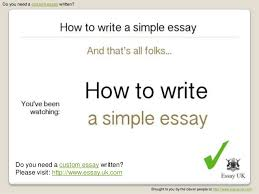 how to write a simple essay essay writing help  essay uk com 10