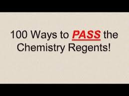 ways to pass the chemistry regents  100 ways to pass the chemistry regents