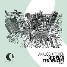 The mirror image of a sonic world we all wish to live in, analog kitchen's 'utopian tendencies' takes you on a journey to the soundscape wonderland. Utopian Tendencies By Analog Kitchen Napster