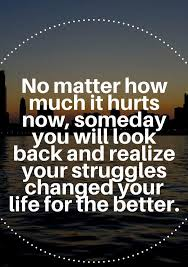 Quotes About Life Struggles Adorable No Matter How Much It Hurts Now Someday You Will Look Back And
