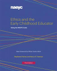focus on ethics ethical issues responsibilities and dilemmas naeyc cover of ethics and the early childhood educator using the code third edition