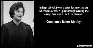 in high school i won a prize for an essay on tuberculo by  constance baker motley quote in high school i won a prize for an essay