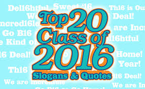 Class Of 2016 Design Top 20 Class Of 2016 Slogans And Quotes Iza Design Blog