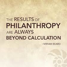 Philanthropy Quotes Fascinating The Results Of Philanthropy Are Always Beyond Caluculation Miriam