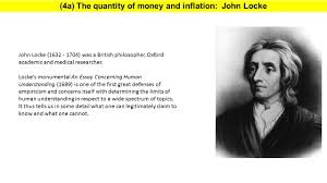 chapter part political economists priesthood of the banker 4a the quantity of money and inflation john locke john locke 1632