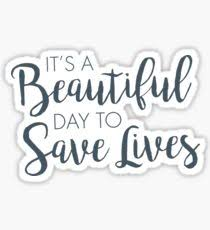 It\'s A Beautiful Day To Save Lives Quote Best of Derek Shepherd Stickers Redbubble