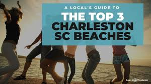 Ultimate Guide To The Top 3 Charleston Sc Beaches To Visit