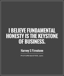 I Believe Fundamental Honesty Is The Keystone Of Business Picture Mesmerizing Fundamental Quotes Images