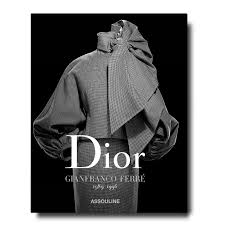 Dior by <b>Gianfranco Ferré</b> book | ASSOULINE