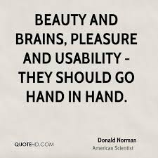 Beauty And Brains Quotes Best of Donald Norman Beauty Quotes QuoteHD