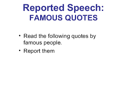 Speech Quotes Delectable Reported Speech Quotes From Famous People