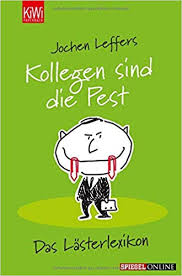 Kollegen Sind Die Pest Das Lästerlexikon Amazonde Jochen Leffers