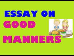 Good Manners Chart For Class 1 Essay On Good Manners Paragraph On Good Manners