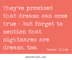 Quotes On Dreams And Nightmares Best Of Quotes About Dreams And Nightmares 24 Quotes