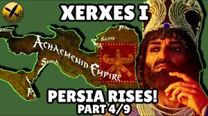 XERXES I - PERSIA RISES PART 4 - ACHAEMENID PERSIAN EMPIRE - YouTube