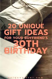 30th birthday present ideas for him gift your boyfriends milestone guide boyfriend thirtieth presents creative gifts