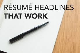 Resume Headline Magnificent Resume Headlines That Works BCJobsca