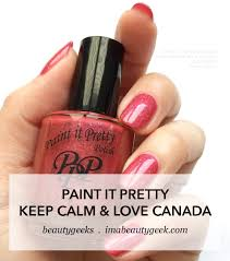 paint it pretty keep calm and love canada iec 2018 swatches