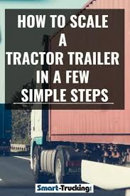 Tractor Trailer Weight Distribution Chart How To Scale A Tractor Trailer In A Few Simple Steps