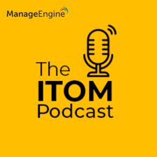 The ITOM Podcast by ManageEngine