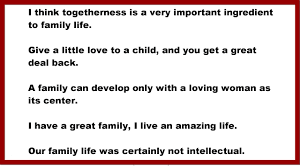 Family Quotes I Think Togetherness Is A Very Important Ingredient To Family Life