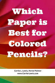 Which Paper Is Best For Colored Pencils Letters Drawing Signs