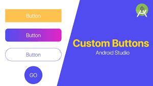 Button Design Custom Buttons Design Android Studio Tutorial