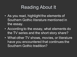 what is southern gothic background sub genre of the gothic reading about it as you highlight the elements of southern gothic literature mentioned in