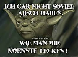 Arsch Lecken Yodaco Yoda Sprüche Meister Yoda Sprüche Und