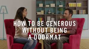 How To Set Boundaries: Be Generous Without Being A Doormat - YouTube