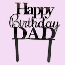 Happy Birthday Dad Cake Topper For Birthday Cakes South Africa