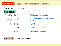 example 5 exponentiate each side of an equation 5x 1 64 5x 65