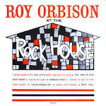 At the Rock House album by Roy Orbison